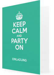 Einladung Geburtstag personalisieren, Keep calm and party on, petrol