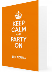 Vorlagen für Geburtstagseinladungen, Keep calm and party on, orange